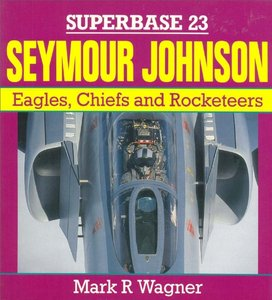 Seymour Johnson: Eagles, Chiefs, and Rocketeers