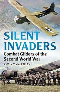 Silent invaders : Combat gliders of the Second World War (Repost)