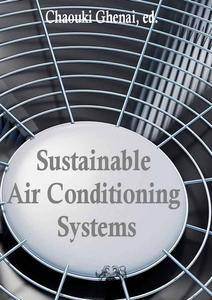 """Sustainable Air Conditioning Systems"" ed. by Chaouki Ghenai"