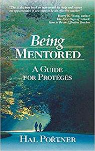 Being Mentored: A Guide for Protégés