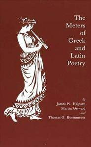 "James W. Halporn, Martin Ostwald, Thomas G. Rosenmayer, ""The Meters of Greek and Latin Poetry"""