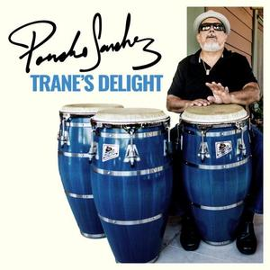 Poncho Sanchez - Trane's Delight (2019)