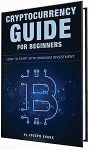 Cryptocurrency Guide For Beginners. How To Start With Minimum Investment.