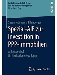 Spezial-AIF zur Investition in PPP-Immobilien: Anlagevehikel für institutionelle Anleger