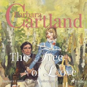 «The Tree of Love (Barbara Cartland s Pink Collection 74)» by Barbara Cartland