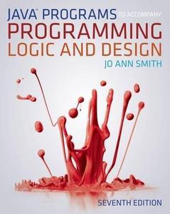 Java (TM) Programs to Accompany Programming Logic and Design