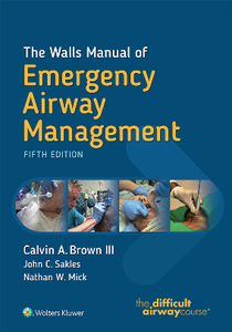 The Walls Manual of Emergency Airway Management, Fifth Edition