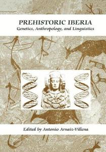 Prehistoric Iberia: Genetics, Anthropology, and Linguistics