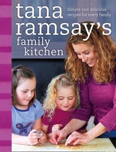 Tana Ramsay's Family Kitchen: Simple and Delicious Recipes for Every Family (repost)