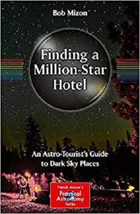 Finding a Million-Star Hotel: An Astro-Tourist's Guide to Dark Sky Places [Repost]