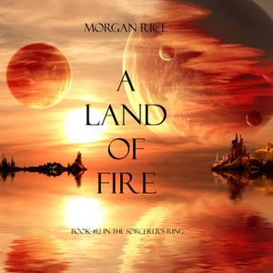 «A Land of Fire» by Morgan Rice