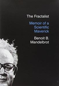 The Fractalist: Memoir of a Scientific Maverick (Repost)