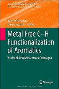 Metal Free C-H Functionalization of Aromatics: Nucleophilic Displacement of Hydrogen