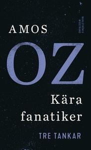 «Kära fanatiker» by Amos Oz