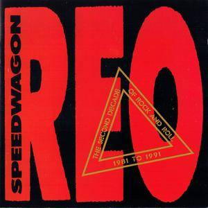REO Speedwagon - The Second Decade Of Rock And Roll 1981 To 1991 (1991)
