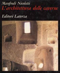 """Manfredi Nicoletti, """"L'architettura delle caverne"""""""