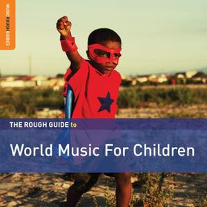 VA - Rough Guide To World Music For Children (2019)