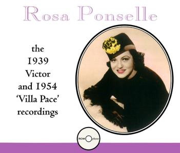 Rosa Ponselle - The 1939 Victor and 1954 'Villa Pace' Recordings (1996) {3CD Set Romophone 81022-2}