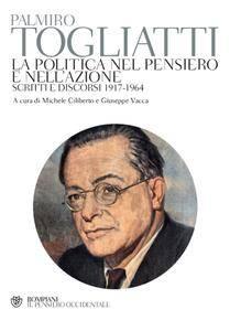 Palmiro Togliatti - La politica nel pensiero e nell'azione [Repost]