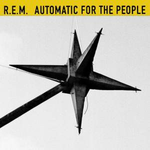 R.E.M. - Automatic For The People (25th Anniversary Edition) (1992/2017)