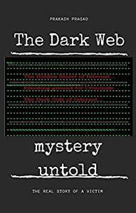 The Dark Web... Mystery Untold