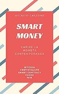 Smart Money: Capire la moneta contemporanea