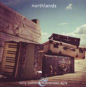 Tony Patterson & Brendan Eyre - Northlands (2014) Repost