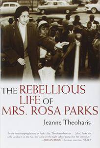 The Rebellious Life of Mrs. Rosa Parks(Repost)