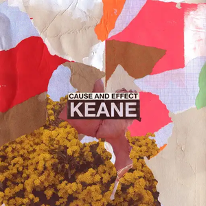 Keane - Cause And Effect (Deluxe) (2019)