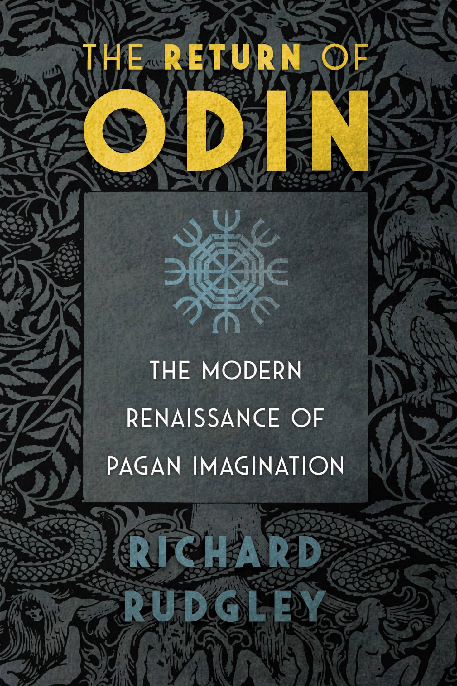 The Return of Odin: The Modern Renaissance of Pagan Imagination, 3rd Edition