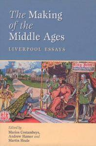 The Making of the Middle Ages: Liverpool Essays (Repost)