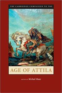 The Cambridge Companion to the Age of Attila