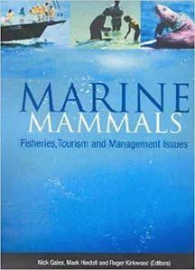 Marine Mammals: Fisheries, Tourism and Management Issues