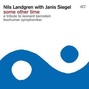 Nils Landgren & Janis Siegel - Some Other Time: A Tribute To Leonard Bernstein (2016)