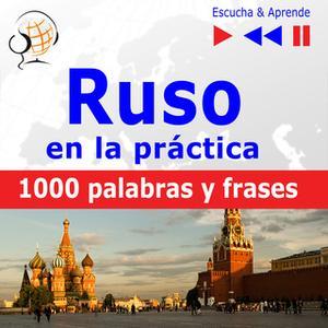«Ruso en la práctica – Escucha & Aprende: 1000 palabras y frases básicas» by Dorota Guzik