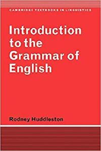 Introduction to the Grammar of English (Cambridge Textbooks in Linguistics) [Repost]