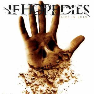 If Hope Dies - Life In Ruin