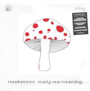 Mushroom - Early One Morning… (1973) UK 180g Pressing - LP+EP/FLAC In 24bit/96kHz