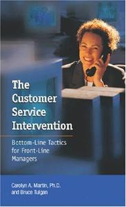 The Customer Service Intervention: Bottom-line Tactics for Front-line Managers
