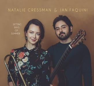 Natalie Cressman & Ian Faquini - Setting Rays of Summer (2019)