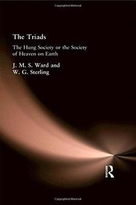Triads, The: The Hung Society or the Society of Heaven on Earth