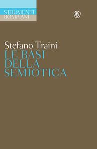 Stefano Traini - Le basi della semiotica (2013)