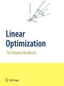 Linear Optimization: The Simplex Workbook (Repost)