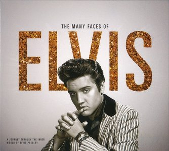 VA - The Many Faces Of ELVIS: A Journey Through The Inner World Of Elvis Presley (2015)