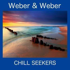 Weber & Weber - Chill Seekers (2018)
