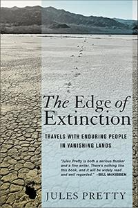 The Edge of Extinction: Travels with Enduring People in Vanishing Lands (Repost)