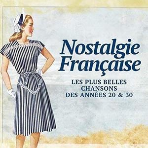 VA - Nostalgie Française - Les Plus Belles Chansons des Années 20 & 30 (2019)