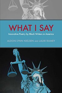 What I Say: Innovative Poetry by Black Writers in America (repost)