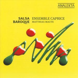 Matthias Maute, Ensemble Caprice - Salsa Baroque (2010)