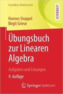 Übungsbuch zur Linearen Algebra: Aufgaben und Lösungen (Auflage: 9) (Repost)